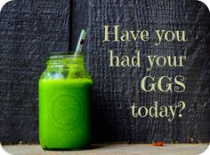 Don't forget to have your GGS today!   Click for the recipe!