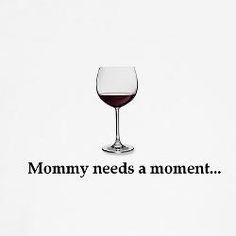 Mommy needs a moment...