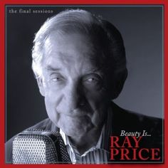 Ray Price's Final Sessions.