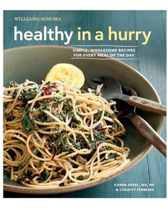 Williams Sonoma Healthy in a Hurry CookBook  http://rstyle.me/n/d3gzcq7cw