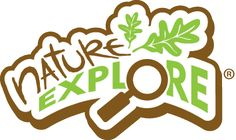 Nature Explore. Outdoor classrooms. Family resources. Natural products.