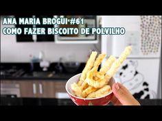 Ana Maria Brogui #61 - Como fazer Biscoito de Polvilho