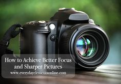 How to get sharper pictures via Everyday Elements