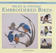 Helen M. Stevens' Embroidered Birds (Masterclass Embroidery Series): Helen M. Stevens: 0806488415165: Amazon.com: Books
