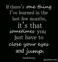 life, book, sarah dessen quotes, inspir, leap of faith, thing, live, eyes, jump