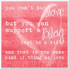 Yes, blogging IS a business. Support other little businesses even as you build your own. Support bloggers. www.buildalittlebiz.com