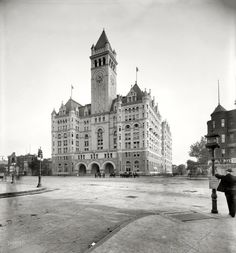 Washington, D.C., circa 1905. The Old Post Office on Pennsylvania Avenue.  One of my favorite places in DC.  Great view from the top.