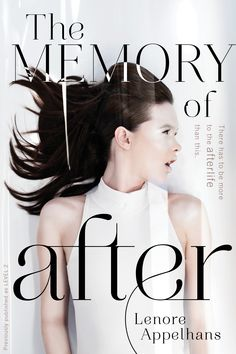 The Memory of After (Previously published as Level 2) – Lenore Appelhans