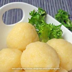 YUMMY! German potato dumplings! http://www.quick-german-recipes.com/german-potato-dumplings.html