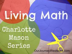 Come see how one mom uses charlotte mason's teachings with living math (teaching math without a textbook) | www.thecharlottemasonway.com