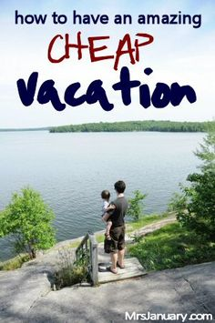How to Have an Amazing [Cheap] Vacation