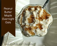 Days of Chalk and Chocolate: Peanut Butter Maple Overnight Oats--Easy Breakfast