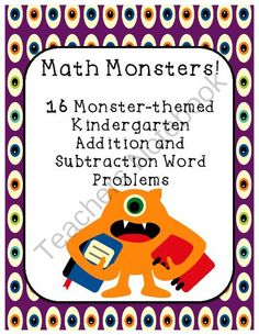 Addition and Subtraction word problems kindergarten from First Grade Magic on TeachersNotebook.com -  (18 pages)  - This product includes 16 monster themed addition and subtraction word problems.