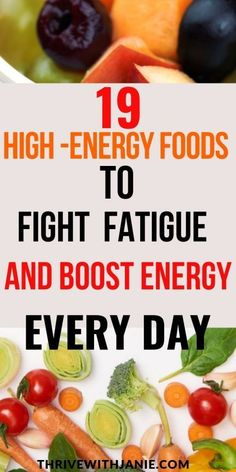 19 High Energy Foods to Boost Your Energy  and fight fatigue all  day long. #energy #healthyeating #feelgood #health