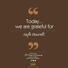 Today, we are grateful for safe travels. #LH30Days #Gratitude