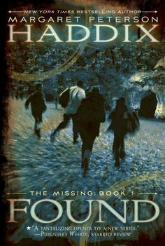 Found (The Missing, Book 1) by Margaret Peterson Haddix