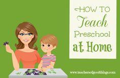 How to Teach Preschool at Home www.teachersofgoo...