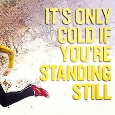 Image result for cold weather working out motivational quotes