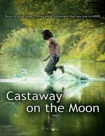 Castaway on the Moon (2009) ***** Essentially, a film about finding hope.  The movie begins with a man's failed suicide attempt which leaves him stranded on a deserted island.  Humorously though, it's right in the vicinity of Seoul.  The secondary plot line is about an agoraphobic girl who has been in her room for 3 years.