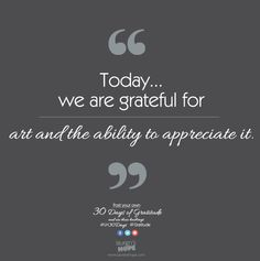 Today, we are grateful for art and the ability to appreciate it. #LH30Days #Gratitude #LaurensHope #LaurensHopeID