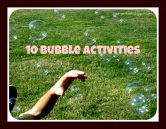 10 Bubble Activities
