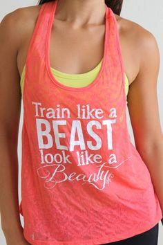 Train Like a BEAST Look Like a BEAUTY. I need this shirt!