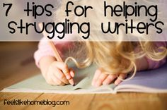 7 Tips for Helping Struggling Writers