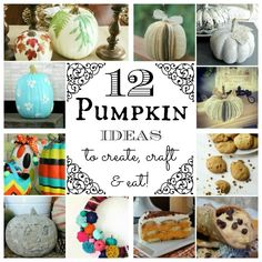 12 fabulous pumpkin ideas to create craft and eat!! #pumpkinrecipes #pumpkincrafts #nocarvepumpkins #pumpkinideas