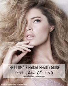 GLOSSY HAIR, GLOWING SKIN AND PERFECT NAILS; THE ULTIMATE PRE-WEDDING BRIDAL BEAUTY GUIDE