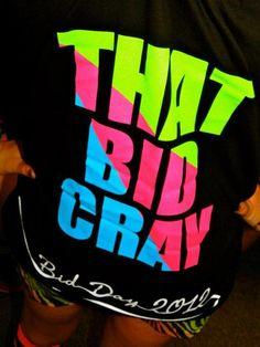 Haha! bid day shirt!