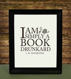 drunk on books... such a lovely thought!