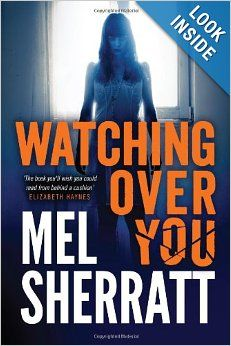 Watching Over You by Mel Sherratt.  Cover image from amazon.com.  Click the cover image to check out or request the suspense and thrillers kindle.