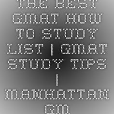 The Best GMAT How-To-Study List   GMAT Study Tips   Manhattan GMAT Prep