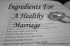 Five Ingredients for a Healthy Marriage - Upside Down Homeschooling