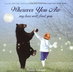 Wherever You Are: My Love Will Find You by Nancy Tillman. $10.98. 32 pages. Publisher: Feiwel & Friends (September 14, 2010). Author: Nancy Tillman. Reading level: Ages 4 and up. Publication: September 14, 2010. Save 35%!