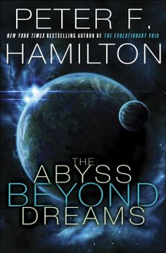 COMING SOON - Availability: http://130.157.138.11/record= The Abyss Beyond Dreams: Chronicle of the Fallers / Peter F. Hamilton