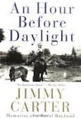 Currently Reading: An Hour Before Daylight, Jimmy Carter.