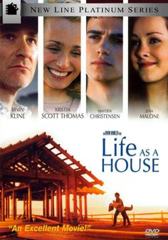 Life As A House: this movie. And has the best shower scene ever...