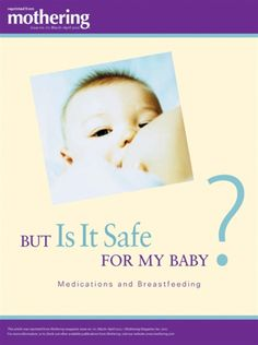 But is it safe for my baby? Breastfeeding and medications