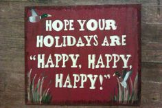 Duck Dynasty Christmas sign...I wanna do something similar to this. Our family LOVES DD!!!!