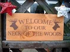"Rustic Home Decor, Mens Gift, ""Welcome To Our Neck of the Woods"", Country sign, primitive sign, Woodland sign From: AndTheSignSays on Etsy.com Something like this on a bench for front porch area."