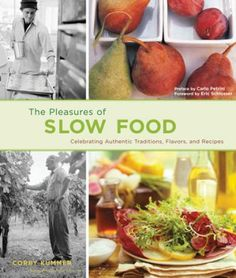 The Pleasures of Slow Food.