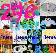 296 Crafts from Household Items- stop running to the store every time you want to craft!