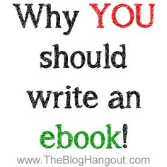 Why you should write an ebook! - From Idea to Ebook