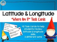Latitude and Longitude Task Cards - three different activities to  help your students learn and review latitude / longitude skills. ($)