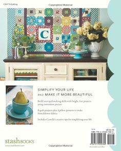 Simplify With Camille Roskelley: Quilts for the Modern Home (Stash Books): Camille Roskelley: 9781571209382: Amazon.com: Books