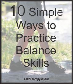 Your Therapy Source - www.YourTherapySource.com: 10 Simple Ways to Work on Balance