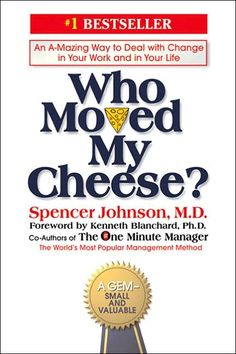 who moved the cheese, who moved my cheese, reread, quick read, book, spencer johnson