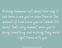 The pain of wishing you could reach out and touch someone when they're so far away.
