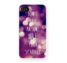 """Don't let anyone dull your sparkle."""